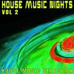 House Music Nights: Volume 2 - Definitive House Music Selection