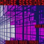 House Sessions Part 2 - Selected House Tracks