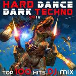 Hard Dance Dark Techno 2018 Top 100 Hits DJ Mix