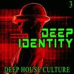 Deep Identity 3 - Deep House Culture