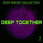 Deep Together 2 - Deep House Collection