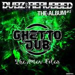 Dubz: ReRubbed - The Album #2 - The Amen Files