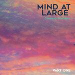 Mind At Large Part I