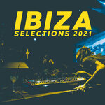 Ibiza Selections 2021 - The Sounds Of The Island