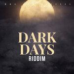 Dark Days Riddim (Explicit)