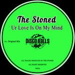 Ur Love Is On My Mind (Original Mix)