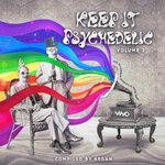 Keep It Psychedelic Vol 2