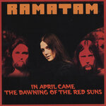 In April Came The Dawning Of The Red Suns