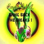 Bring Back The Breaks 1