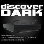 Dark Sessions Live At The Recoverworld Club Lounge