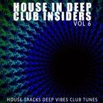 House In Deep: Club Insiders Vol 6