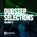 Dubstep Selections Vol 13