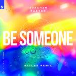 Be Someone (ATTLAS Remix)