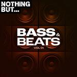Nothing But... Bass & Beats Vol 01