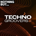 Nothing But... Techno Groovers Vol 01