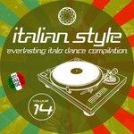 Italian Style Everlasting Italo Dance Compilation Vol 14