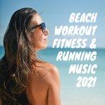 Beach Workout Fitness & Running Music 2021