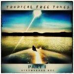 Tropical Free Tones Part 1