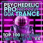 Psychedelic Progressive Goa Trance Top 100 Best Selling Chart Hits & DJ Mix V4