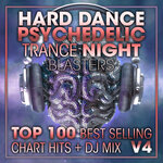 Hard Dance Psychedelic Trance Night Blasters Top 100 Best Selling Chart Hits & DJ Mix V4
