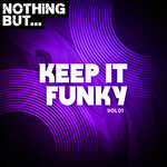 Nothing But... Keep It Funky Vol 01
