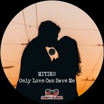 Only Love Can Save Me