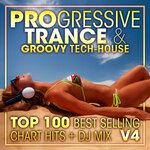 Progressive Trance & Groovy Tech-House Top 100 Best Selling Chart Hits + DJ Mix V4