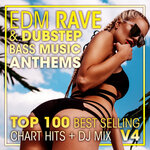 EDM Rave & Dubstep Bass Music Anthems Top 100 Best Selling Chart Hits + DJ Mix V4