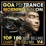 Goa Psy Trance Morning Fullon Top 100 Best Selling Chart Hits + DJ Mix V4