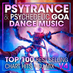 Psy Trance & Psychedelic Goa Dance Music Top 100 Best Selling Chart Hits + DJ Mix V4