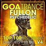 Goa Trance Fullon Psychedelic Top 100 Best Selling Chart Hits + DJ Mix V4