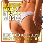 Dubstep Trap & Bass Music Top 100 Best Selling Chart Hits + DJ Mix V5