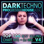 Dark Techno & Progressive House Music Top 100 Best Selling Chart Hits + DJ Mix V4