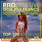 Progressive Goa Psy Trance Melodic & Euphoric Top 100 Best Selling Chart Hits + DJ Mix V5