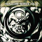 Hardcore Series Vol 3