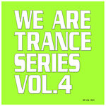 We Are Trance Series Vol 4
