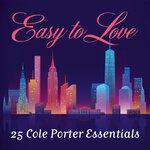 Easy To Love: 25 Cole Porter Essentials