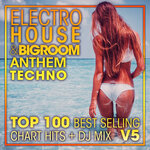 Electro House & Big Room Anthem Techno Top 100 Best Selling Chart Hits & DJ Mix V5
