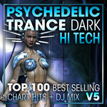 Psychedelic Trance Dark Hi Tech Top 100 Best Selling Chart Hits & DJ Mix V5