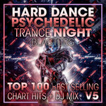 Hard Dance Psychedelic Trance Night Blasters Top 100 Best Selling Chart Hits & DJ Mix V5