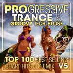 Progressive Trance & Groovy Tech-House Top 100 Best Selling Chart Hits & DJ Mix V5