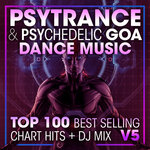 Psy Trance & Psychedelic Goa Dance Music Top 100 Best Selling Chart Hits & DJ Mix V5