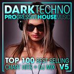 Dark Techno & Progressive House Music Top 100 Best Selling Chart Hits & DJ Mix V5