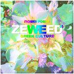 Zeweed 03 (Flower Power Green Culture)