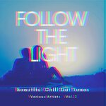 Follow The Light (Beautiful Chill Out Tunes) Vol 2