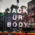 Jack Ur Body Vol 36