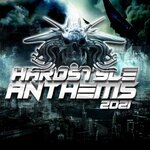 Hardstyle Anthems 2021