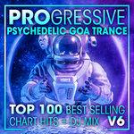 Progressive Psychedelic Goa Trance Top 100 Best Selling Chart Hits & DJ Mix V6