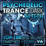 Psychedelic Trance Dark Hi Tech Top 100 Best Selling Chart Hits & DJ Mix V6