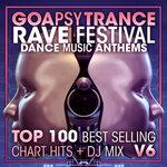 Goa Psy Trance Rave Festival Dance Music Anthems Top 100 Best Selling Chart Hits & DJ Mix V6